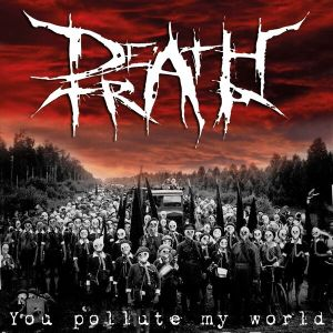 You Pollute My World, DeathTraps debutalbum. Foto: DetahTrap.